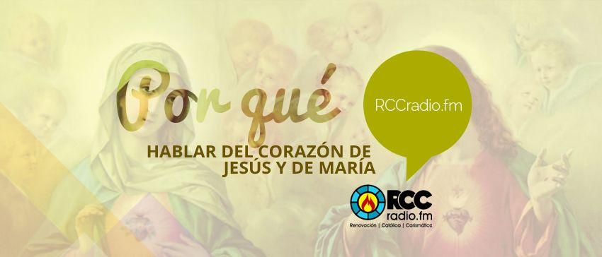 Por qué hablar del corazón de Jesús y de María - RCCRadio.fm